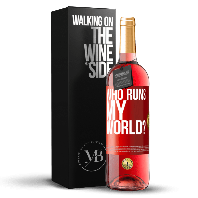 24,95 € Free Shipping | Rosé Wine ROSÉ Edition who runs my world? Red Label. Customizable label Young wine Harvest 2020 Tempranillo
