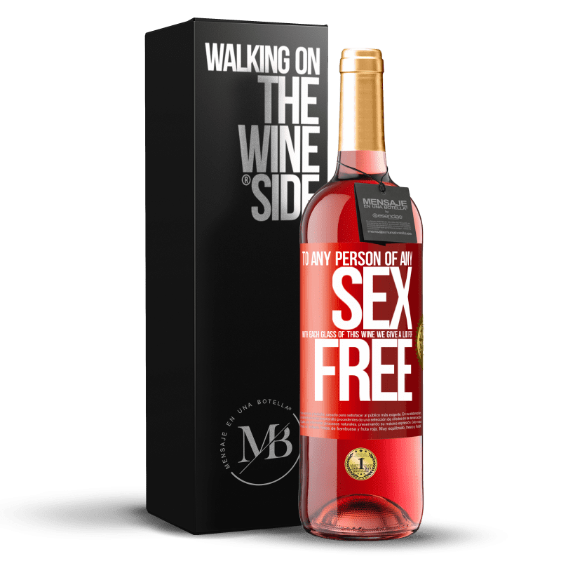 24,95 € Free Shipping | Rosé Wine ROSÉ Edition To any person of any SEX with each glass of this wine we give a lid for FREE Red Label. Customizable label Young wine Harvest 2020 Tempranillo