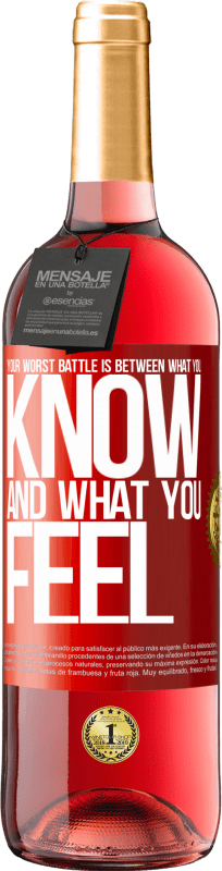 24,95 € Free Shipping | Rosé Wine ROSÉ Edition Your worst battle is between what you know and what you feel Red Label. Customizable label Young wine Harvest 2020 Tempranillo