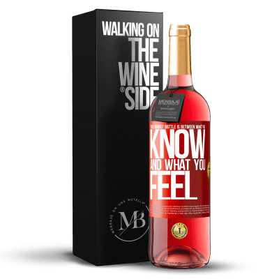 «Your worst battle is between what you know and what you feel» ROSÉ Edition