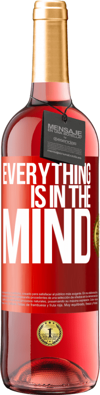 24,95 € Free Shipping | Rosé Wine ROSÉ Edition Everything is in the mind Red Label. Customizable label Young wine Harvest 2020 Tempranillo