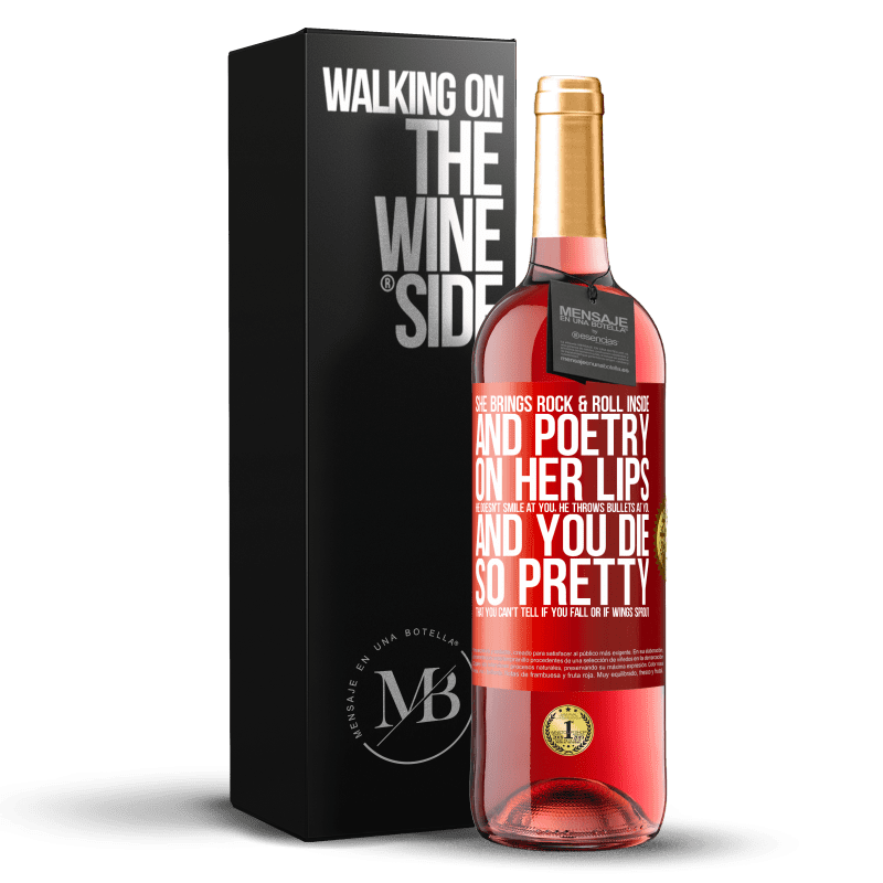 24,95 € Free Shipping | Rosé Wine ROSÉ Edition She brings Rock & Roll inside and poetry on her lips. He doesn't smile at you, he throws bullets at you, and you die so Red Label. Customizable label Young wine Harvest 2020 Tempranillo