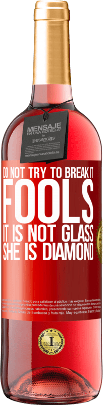 24,95 € Free Shipping   Rosé Wine ROSÉ Edition Do not try to break it, fools, it is not glass. She is diamond Red Label. Customizable label Young wine Harvest 2020 Tempranillo
