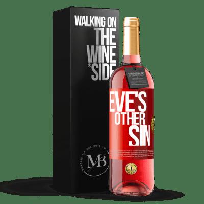 «Eve's other sin» ROSÉ Edition