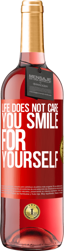 24,95 € Free Shipping   Rosé Wine ROSÉ Edition Life does not care, you smile for yourself Red Label. Customizable label Young wine Harvest 2020 Tempranillo