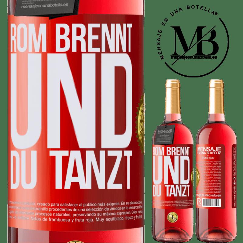 24,95 € Kostenloser Versand | Roséwein ROSÉ Ausgabe Rom brennt und du tanzt Rote Markierung. Anpassbares Etikett Junger Wein Ernte 2020 Tempranillo