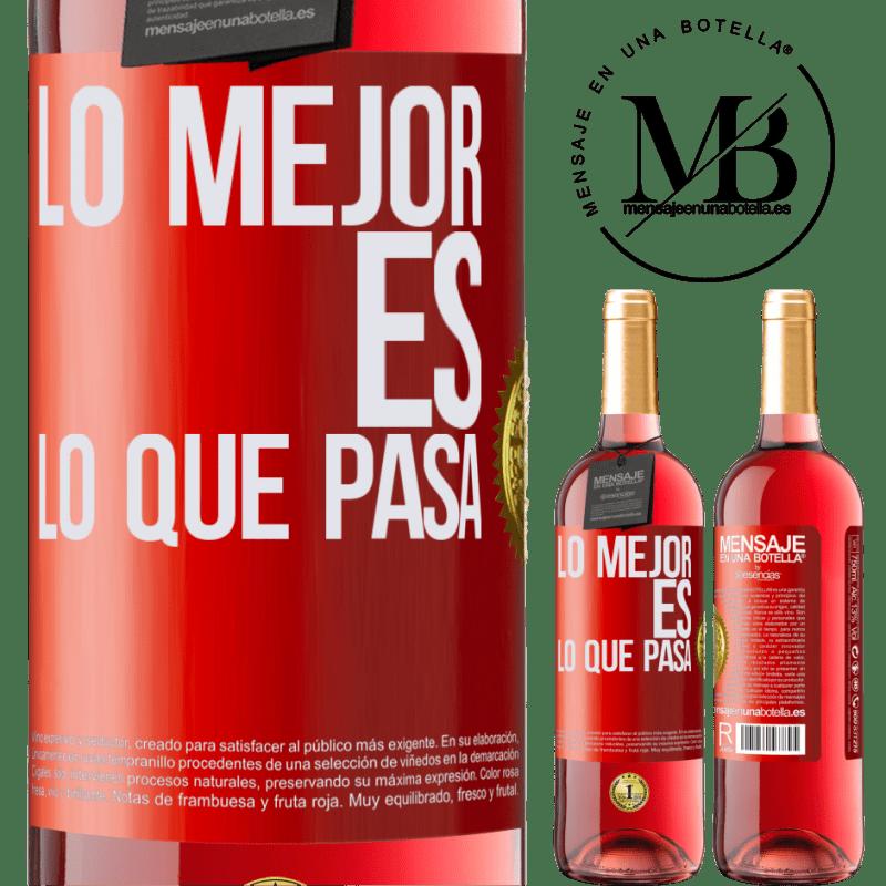 24,95 € Envoi gratuit | Vin rosé Édition ROSÉ Le mieux c'est ce qui se passe Étiquette Rouge. Étiquette personnalisable Vin jeune Récolte 2020 Tempranillo