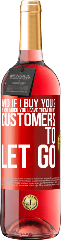 24,95 € Free Shipping   Rosé Wine ROSÉ Edition and if I buy you 2 in how much you leave them to me? Customers to let go Red Label. Customizable label Young wine Harvest 2020 Tempranillo