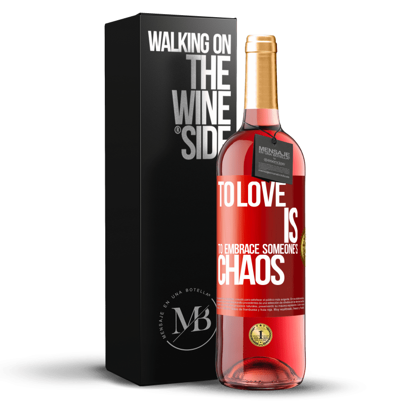 24,95 € Free Shipping   Rosé Wine ROSÉ Edition To love is to embrace someone's chaos Red Label. Customizable label Young wine Harvest 2020 Tempranillo