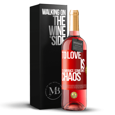 «To love is to embrace someone's chaos» ROSÉ Edition
