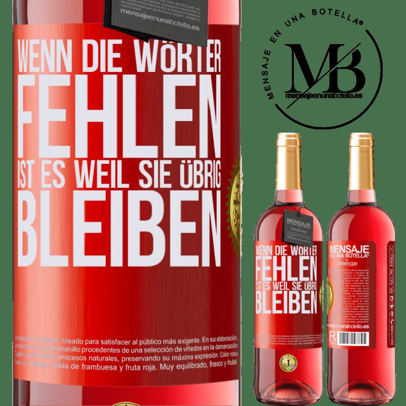 24,95 € Kostenloser Versand | Roséwein ROSÉ Ausgabe Wenn die Wörter fehlen, ist es, weil sie übrig bleiben Rote Markierung. Anpassbares Etikett Junger Wein Ernte 2020 Tempranillo