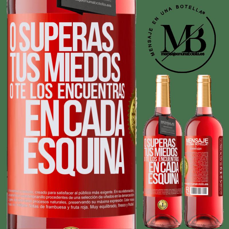 24,95 € Envoi gratuit   Vin rosé Édition ROSÉ Ou vous surmontez vos peurs, ou vous les trouvez dans tous les coins Étiquette Rouge. Étiquette personnalisable Vin jeune Récolte 2020 Tempranillo
