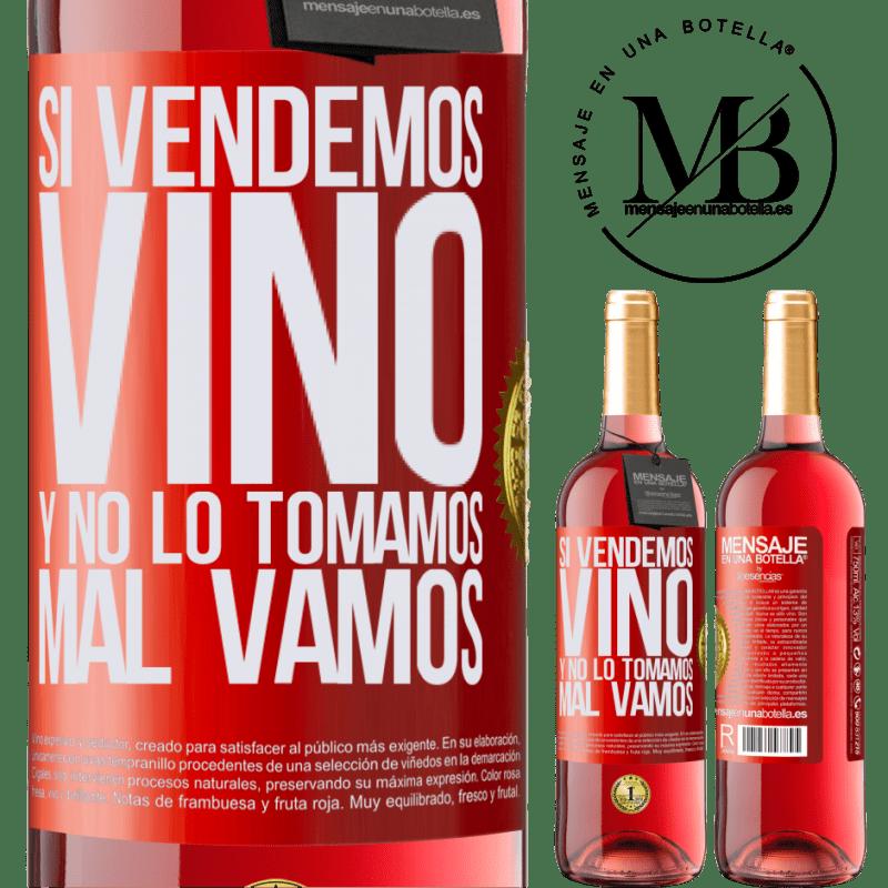 24,95 € Envoi gratuit | Vin rosé Édition ROSÉ Si nous vendons du vin et que nous ne le buvons pas, nous allons mal Étiquette Rouge. Étiquette personnalisable Vin jeune Récolte 2020 Tempranillo