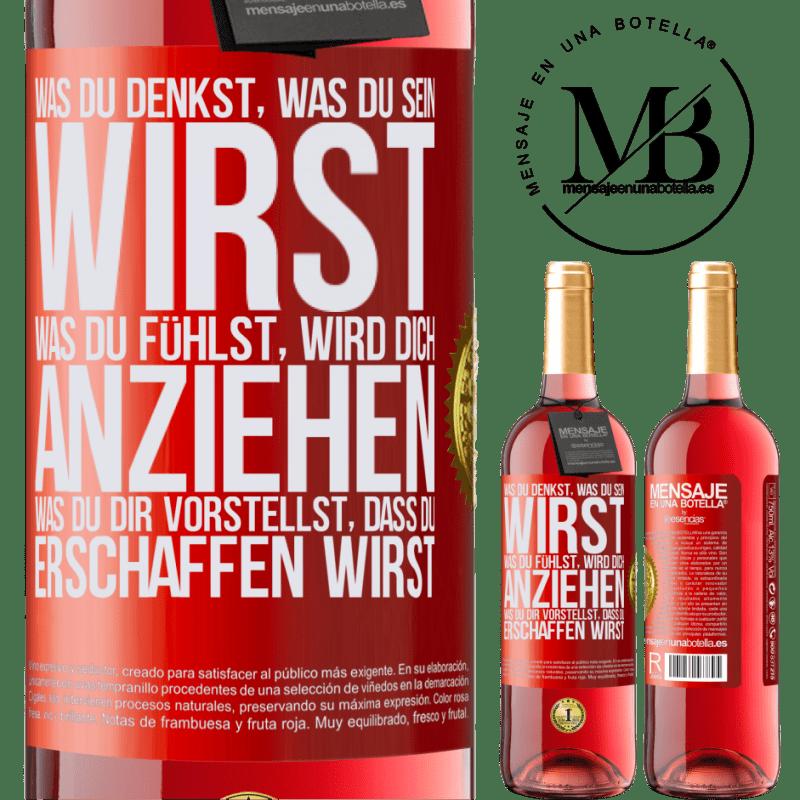 24,95 € Kostenloser Versand | Roséwein ROSÉ Ausgabe Was du denkst, was du sein wirst, was du fühlst, wird dich anziehen, was du dir vorstellst, dass du erschaffen wirst Rote Markierung. Anpassbares Etikett Junger Wein Ernte 2020 Tempranillo