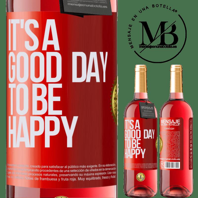 24,95 € Envoi gratuit   Vin rosé Édition ROSÉ It's a good day to be happy Étiquette Rouge. Étiquette personnalisable Vin jeune Récolte 2020 Tempranillo