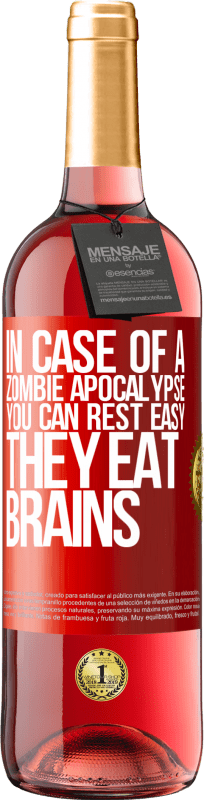 24,95 € Free Shipping   Rosé Wine ROSÉ Edition In case of a zombie apocalypse, you can rest easy, they eat brains Red Label. Customizable label Young wine Harvest 2020 Tempranillo