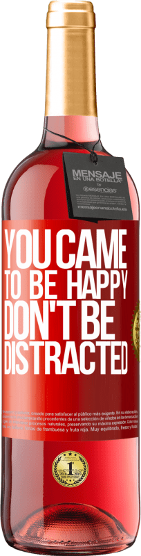 24,95 € Free Shipping | Rosé Wine ROSÉ Edition You came to be happy, don't be distracted Red Label. Customizable label Young wine Harvest 2020 Tempranillo