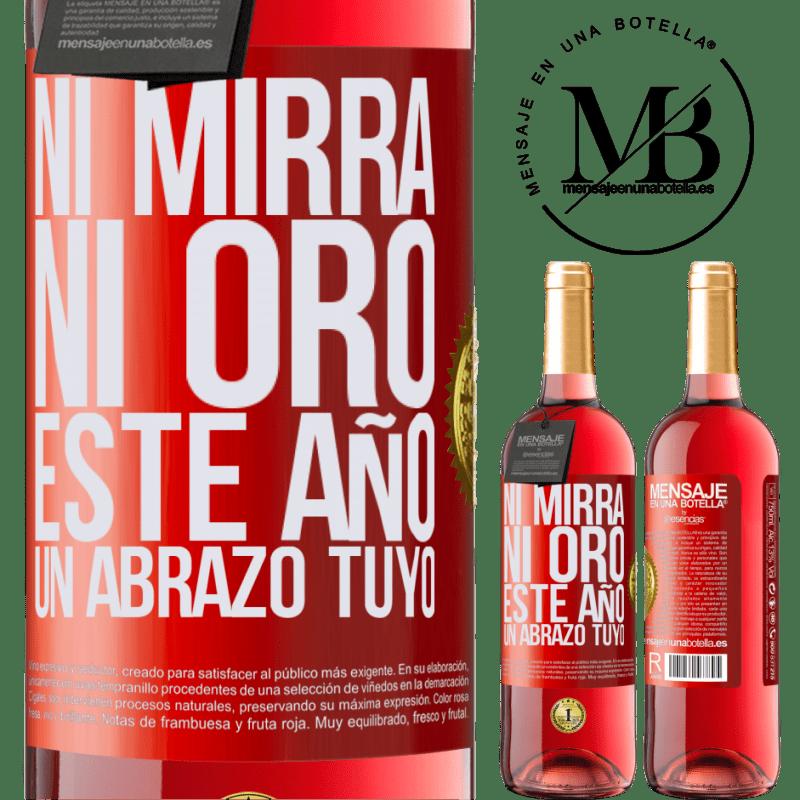 24,95 € Envoi gratuit | Vin rosé Édition ROSÉ Ni myrrhe, ni or. Cette année, un câlin de votre part Étiquette Rouge. Étiquette personnalisable Vin jeune Récolte 2020 Tempranillo