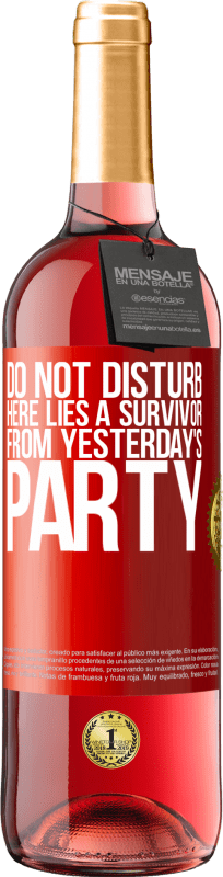 24,95 € Free Shipping | Rosé Wine ROSÉ Edition Do not disturb. Here lies a survivor from yesterday's party Red Label. Customizable label Young wine Harvest 2020 Tempranillo