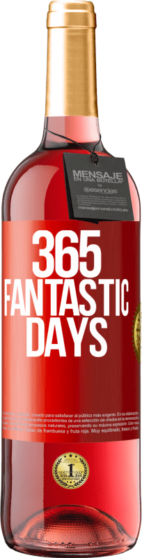 24,95 € Free Shipping   Rosé Wine ROSÉ Edition 365 fantastic days Red Label. Customizable label Young wine Harvest 2020 Tempranillo