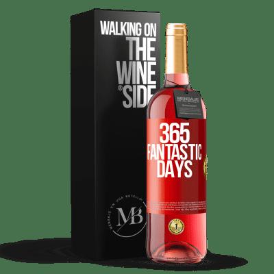«365 fantastic days» ROSÉ Edition