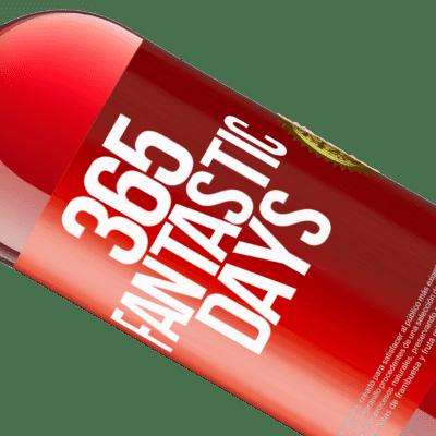 Unique & Personal Expressions. «365 fantastic days» ROSÉ Edition