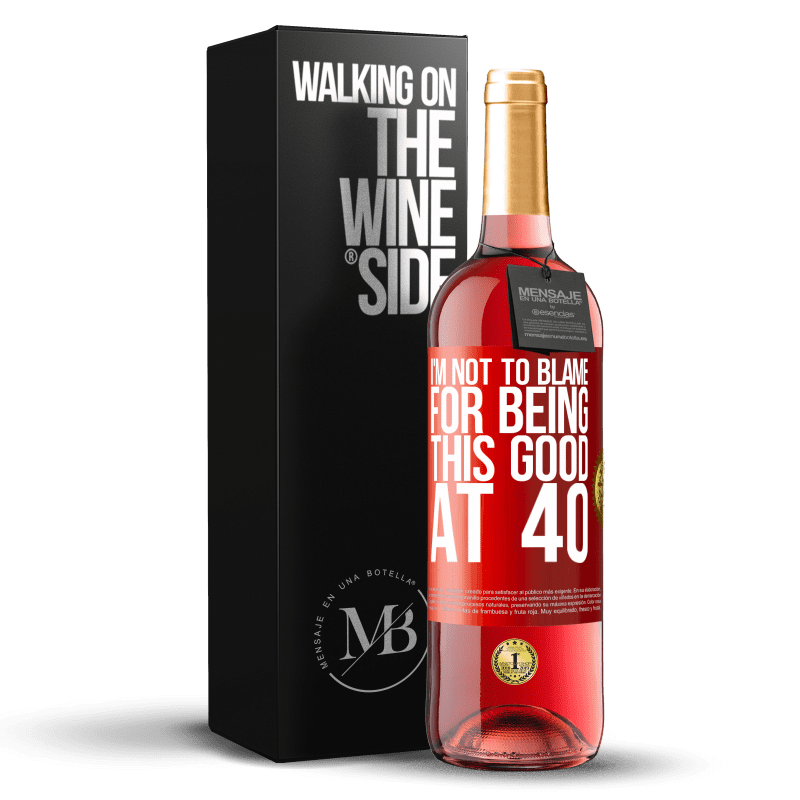 24,95 € Free Shipping | Rosé Wine ROSÉ Edition I'm not to blame for being this good at 40 Red Label. Customizable label Young wine Harvest 2020 Tempranillo