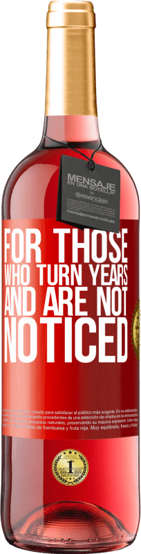 24,95 € Free Shipping   Rosé Wine ROSÉ Edition For those who turn years and are not noticed Red Label. Customizable label Young wine Harvest 2020 Tempranillo