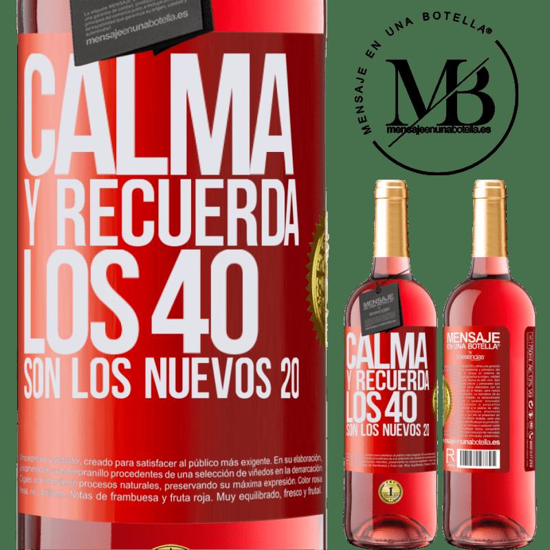 24,95 € Envoi gratuit | Vin rosé Édition ROSÉ Calmez-vous et rappelez-vous, 40 est le nouveau 20 Étiquette Rouge. Étiquette personnalisable Vin jeune Récolte 2020 Tempranillo