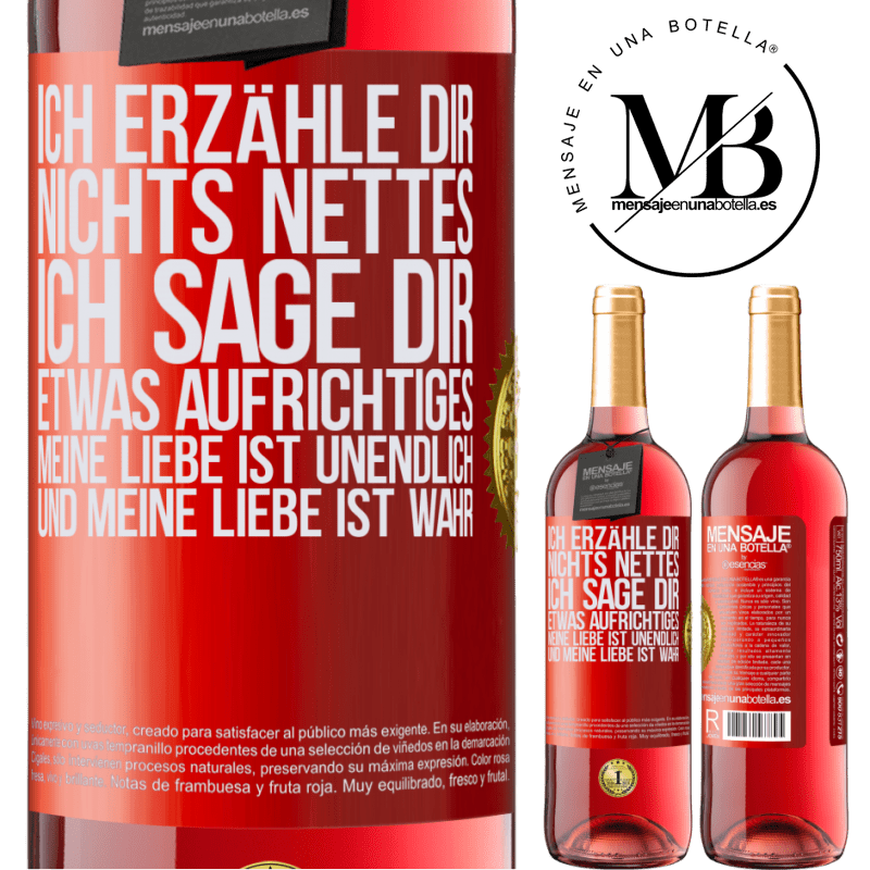 24,95 € Kostenloser Versand   Roséwein ROSÉ Ausgabe Ich erzähle dir nichts Nettes, ich sage dir etwas Aufrichtiges, meine Liebe ist unendlich und meine Liebe ist wahr Rote Markierung. Anpassbares Etikett Junger Wein Ernte 2020 Tempranillo