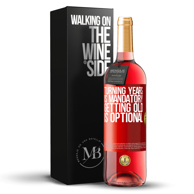 24,95 € Free Shipping   Rosé Wine ROSÉ Edition Turning years is mandatory, getting old is optional Red Label. Customizable label Young wine Harvest 2020 Tempranillo