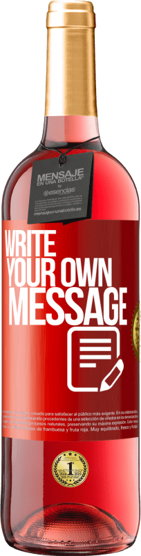 24,95 € Free Shipping | Rosé Wine ROSÉ Edition Write your own message Red Label. Customizable label Young wine Harvest 2020 Tempranillo