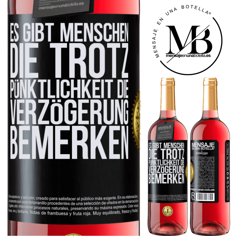 24,95 € Kostenloser Versand   Roséwein ROSÉ Ausgabe Es gibt Menschen, die trotz Pünktlichkeit die Verzögerung bemerken Schwarzes Etikett. Anpassbares Etikett Junger Wein Ernte 2020 Tempranillo