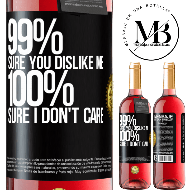 24,95 € Free Shipping   Rosé Wine ROSÉ Edition 99% sure you like me. 100% sure I don't care Black Label. Customizable label Young wine Harvest 2020 Tempranillo