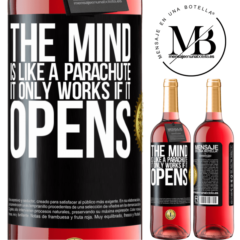 24,95 € Free Shipping | Rosé Wine ROSÉ Edition The mind is like a parachute. It only works if it opens Black Label. Customizable label Young wine Harvest 2020 Tempranillo