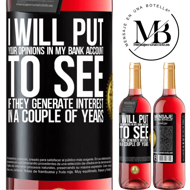 24,95 € Free Shipping | Rosé Wine ROSÉ Edition I will put your opinions in my bank account, to see if they generate interest in a couple of years Black Label. Customizable label Young wine Harvest 2020 Tempranillo
