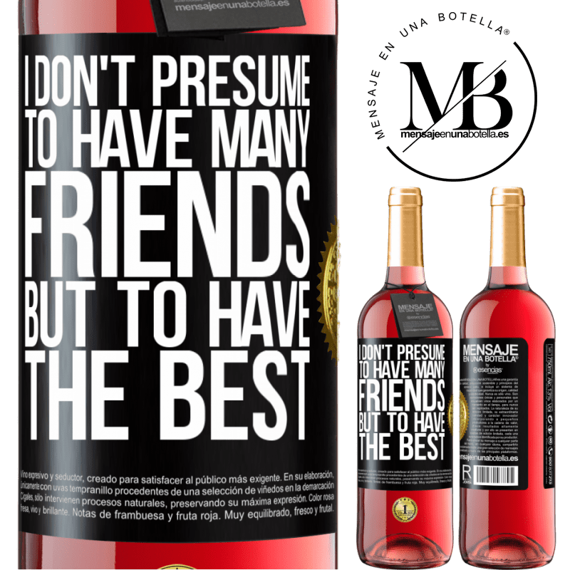 24,95 € Free Shipping | Rosé Wine ROSÉ Edition I don't presume to have many friends, but to have the best Black Label. Customizable label Young wine Harvest 2020 Tempranillo