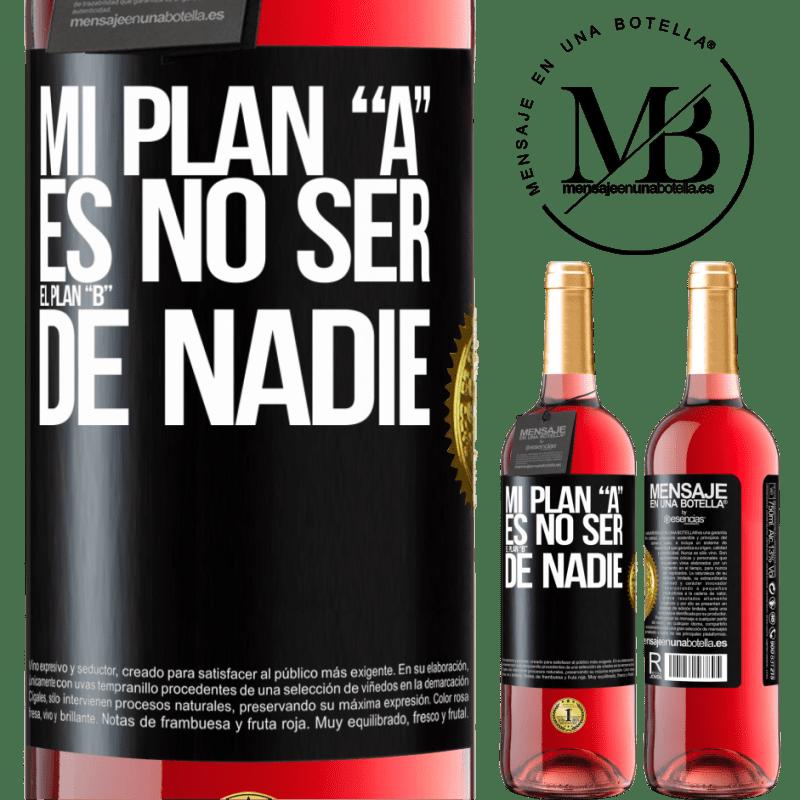 24,95 € Envoi gratuit | Vin rosé Édition ROSÉ Mon plan A ne doit être le plan B de personne Étiquette Noire. Étiquette personnalisable Vin jeune Récolte 2020 Tempranillo