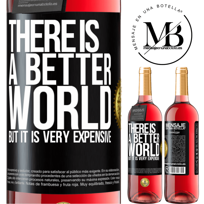 24,95 € Free Shipping | Rosé Wine ROSÉ Edition There is a better world, but it is very expensive Black Label. Customizable label Young wine Harvest 2020 Tempranillo