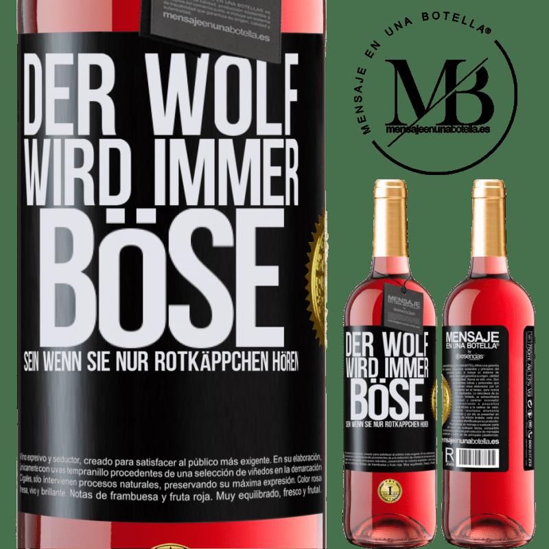 24,95 € Kostenloser Versand | Roséwein ROSÉ Ausgabe Der Wolf wird immer böse sein, wenn Sie nur Rotkäppchen hören Schwarzes Etikett. Anpassbares Etikett Junger Wein Ernte 2020 Tempranillo
