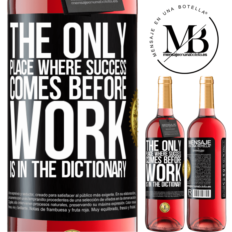24,95 € Free Shipping   Rosé Wine ROSÉ Edition The only place where success comes before work is in the dictionary Black Label. Customizable label Young wine Harvest 2020 Tempranillo