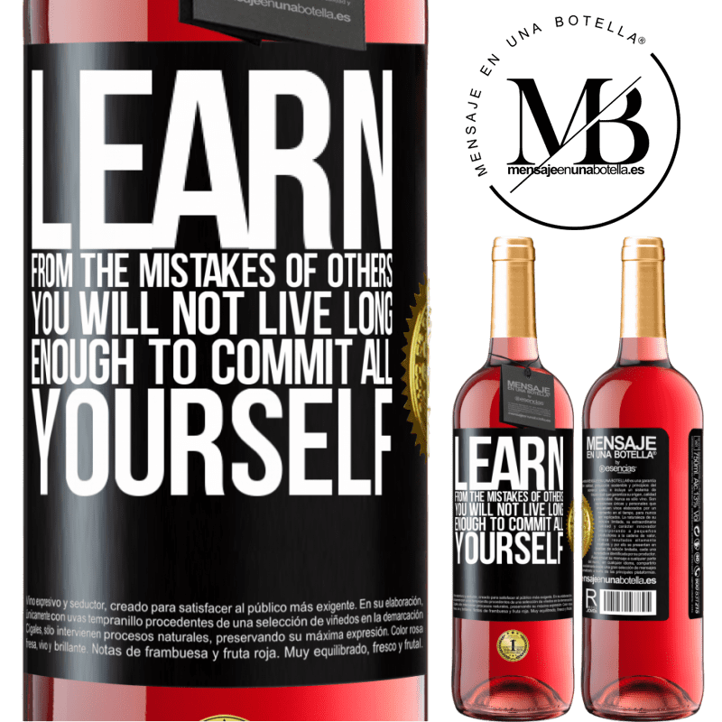 24,95 € Free Shipping | Rosé Wine ROSÉ Edition Learn from the mistakes of others, you will not live long enough to commit all yourself Black Label. Customizable label Young wine Harvest 2020 Tempranillo