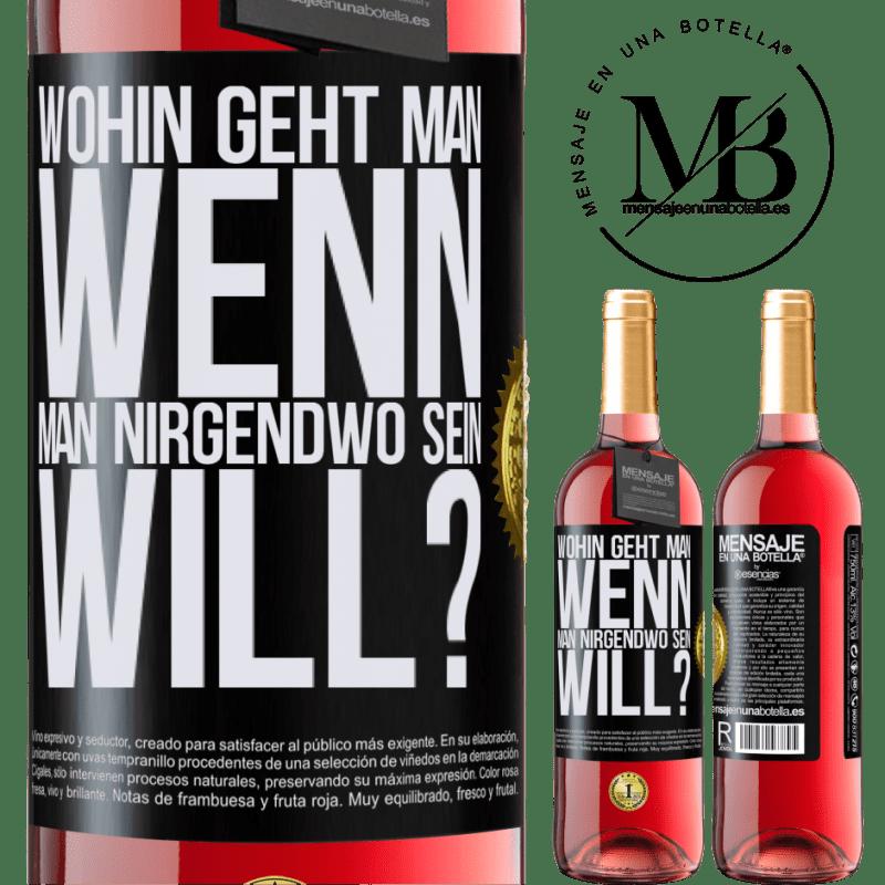 24,95 € Kostenloser Versand | Roséwein ROSÉ Ausgabe wohin geht man, wenn man nirgendwo sein will? Schwarzes Etikett. Anpassbares Etikett Junger Wein Ernte 2020 Tempranillo