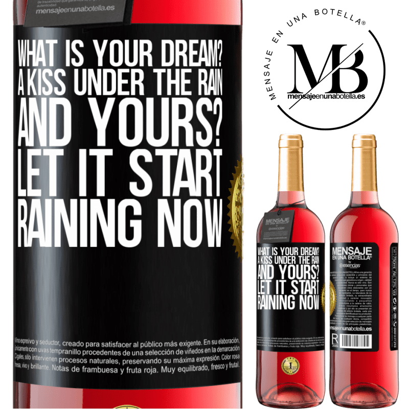 24,95 € Free Shipping | Rosé Wine ROSÉ Edition what is your dream? A kiss under the rain. And yours? Let it start raining now Black Label. Customizable label Young wine Harvest 2020 Tempranillo
