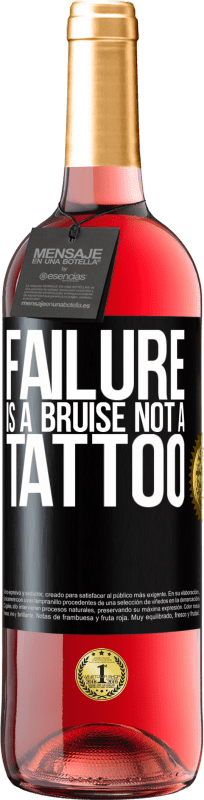 24,95 € Free Shipping | Rosé Wine ROSÉ Edition Failure is a bruise, not a tattoo Black Label. Customizable label Young wine Harvest 2020 Tempranillo