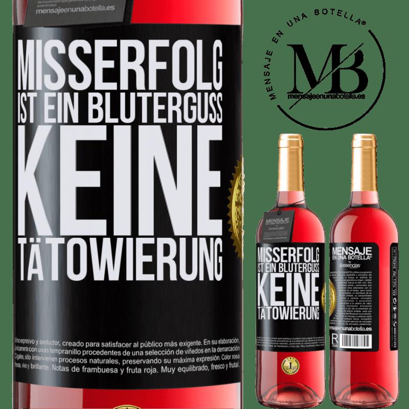 24,95 € Kostenloser Versand | Roséwein ROSÉ Ausgabe Misserfolg ist ein Bluterguss, keine Tätowierung Schwarzes Etikett. Anpassbares Etikett Junger Wein Ernte 2020 Tempranillo