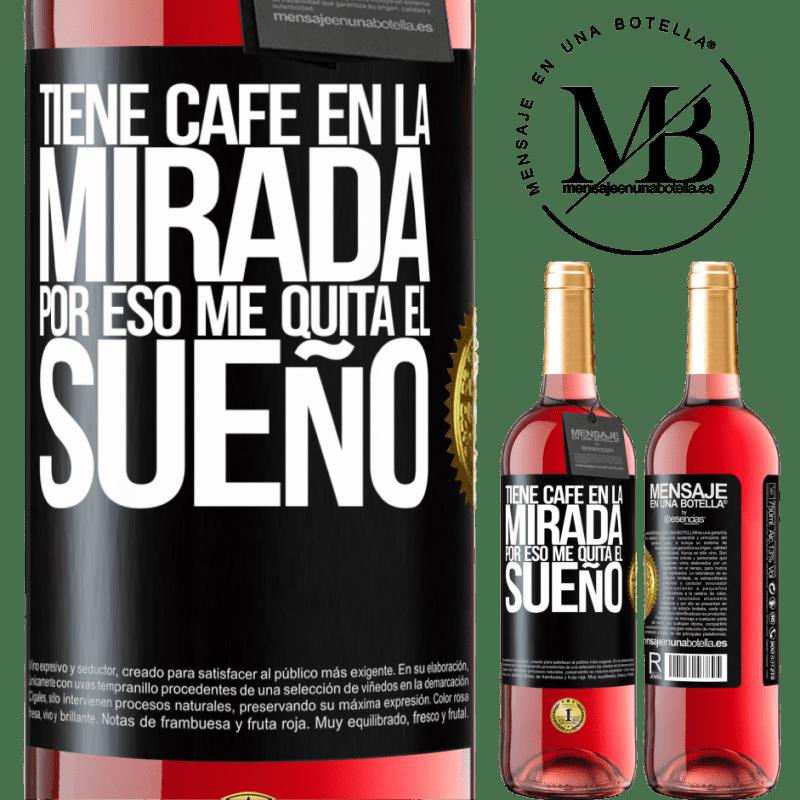 24,95 € Envoi gratuit   Vin rosé Édition ROSÉ Il a du café dans les yeux, c'est pourquoi ça m'empêche de dormir Étiquette Noire. Étiquette personnalisable Vin jeune Récolte 2020 Tempranillo