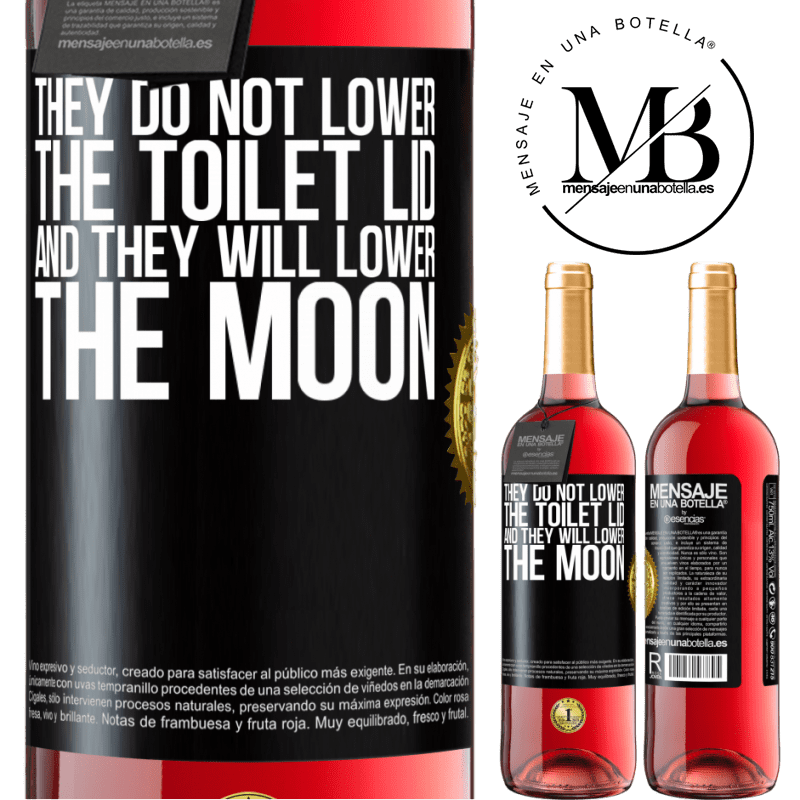 24,95 € Free Shipping | Rosé Wine ROSÉ Edition They do not lower the toilet lid and they will lower the moon Black Label. Customizable label Young wine Harvest 2020 Tempranillo
