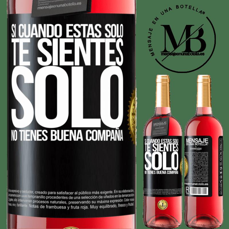 24,95 € Envoi gratuit   Vin rosé Édition ROSÉ Si quand tu es seul, tu te sens seul, tu n'as pas de bonne compagnie Étiquette Noire. Étiquette personnalisable Vin jeune Récolte 2020 Tempranillo
