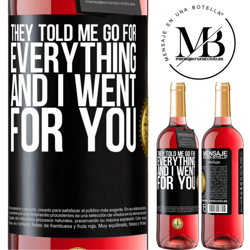 24,95 € Free Shipping | Rosé Wine ROSÉ Edition They told me go for everything and I went for you Black Label. Customizable label Young wine Harvest 2020 Tempranillo